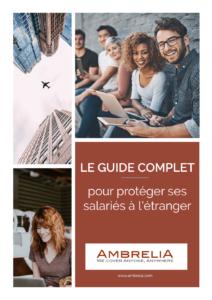 Guide complet pour protéger ses salariés à l'étranger